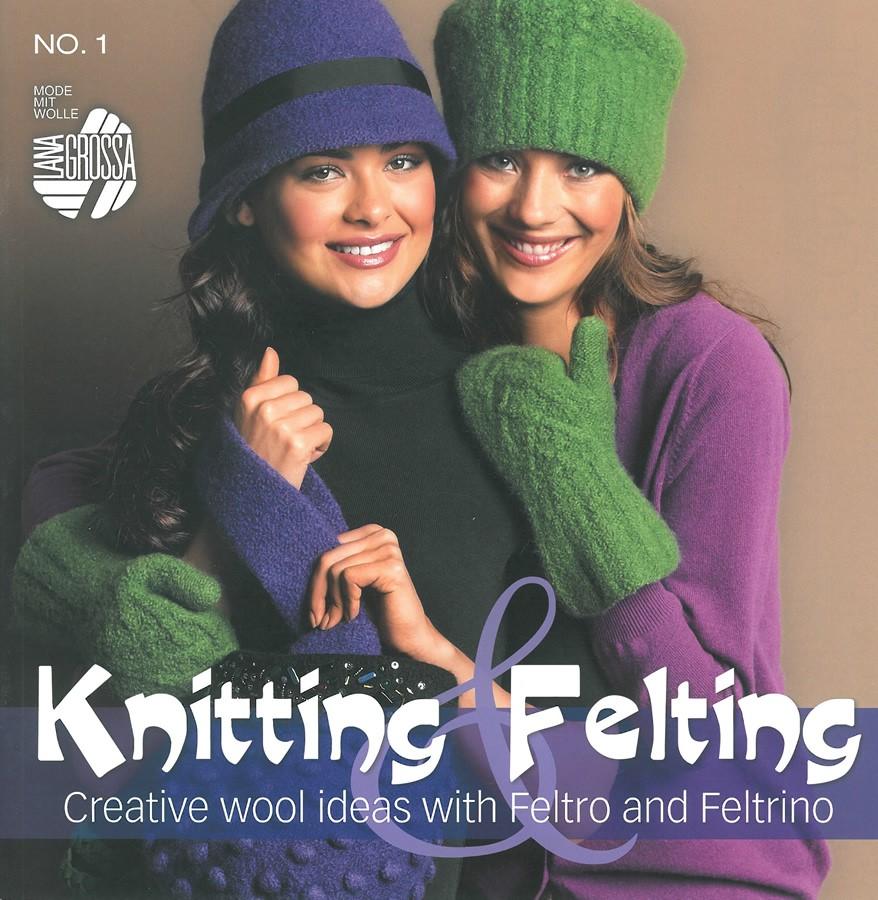 Lana Grossa Knitting & Felting 1