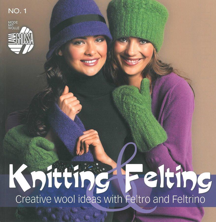 Lana Grossa Knitting & Felting 1 - English Edition