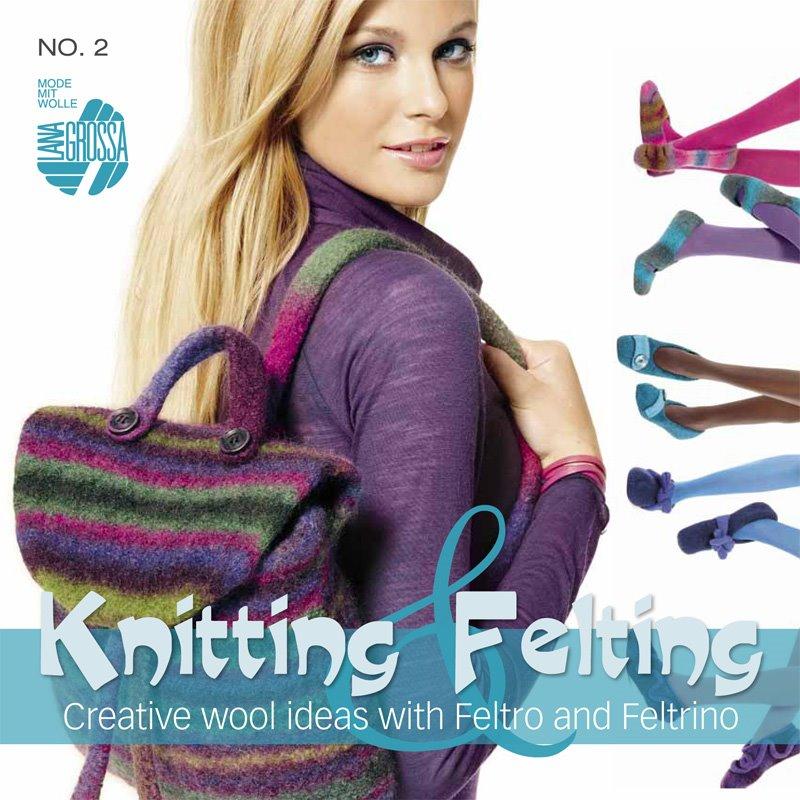 Lana Grossa Knitting & Felting 2 - English Edition