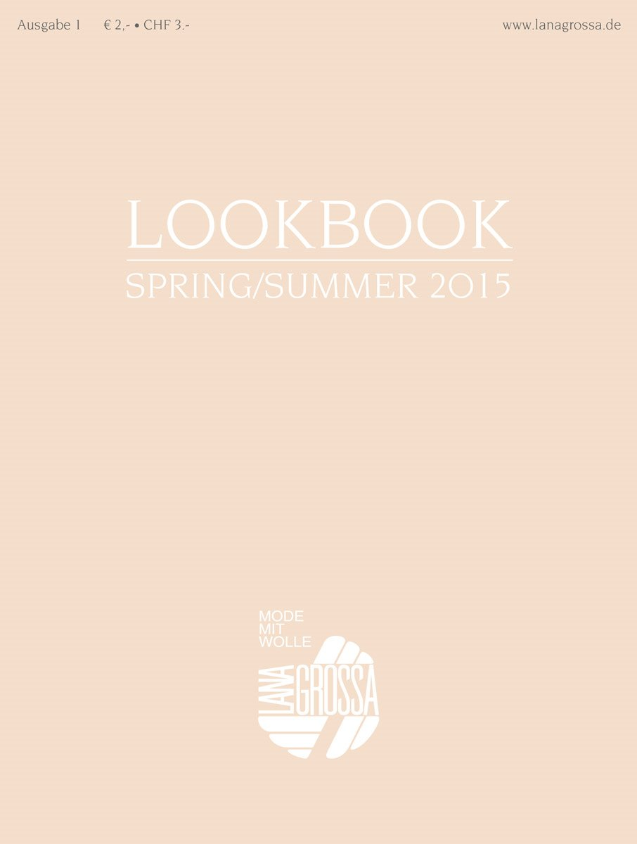 Lana Grossa LOOKBOOK No. 1 - Spring/Summer 2015 - German Edition