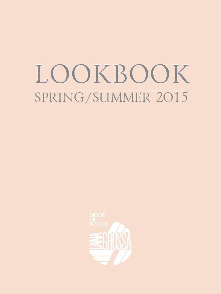 Lana Grossa LOOKBOOK No. 1 - Spring/Sommer 2015 - Журнал на немецком и на русском языке инструкции